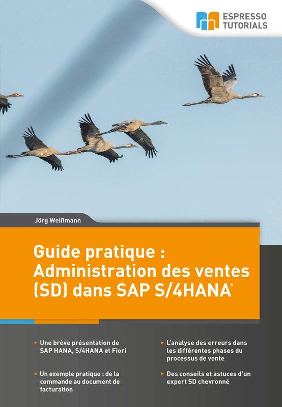 Guide pratique : Administration des ventes (SD) dans SAP S/4HANA