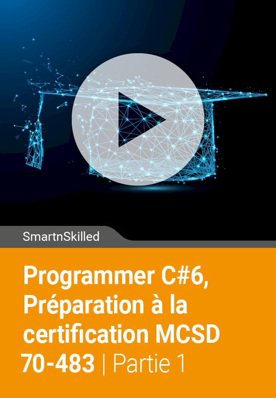 Programmer C#6, Préparation à la certification MCSD 70-483