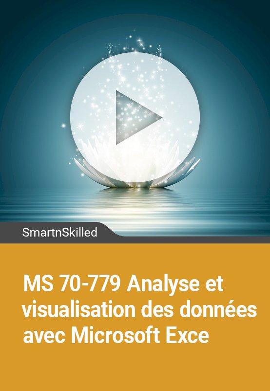 MS 70-779 Analyse et visualisation des données avec Microsoft Excel